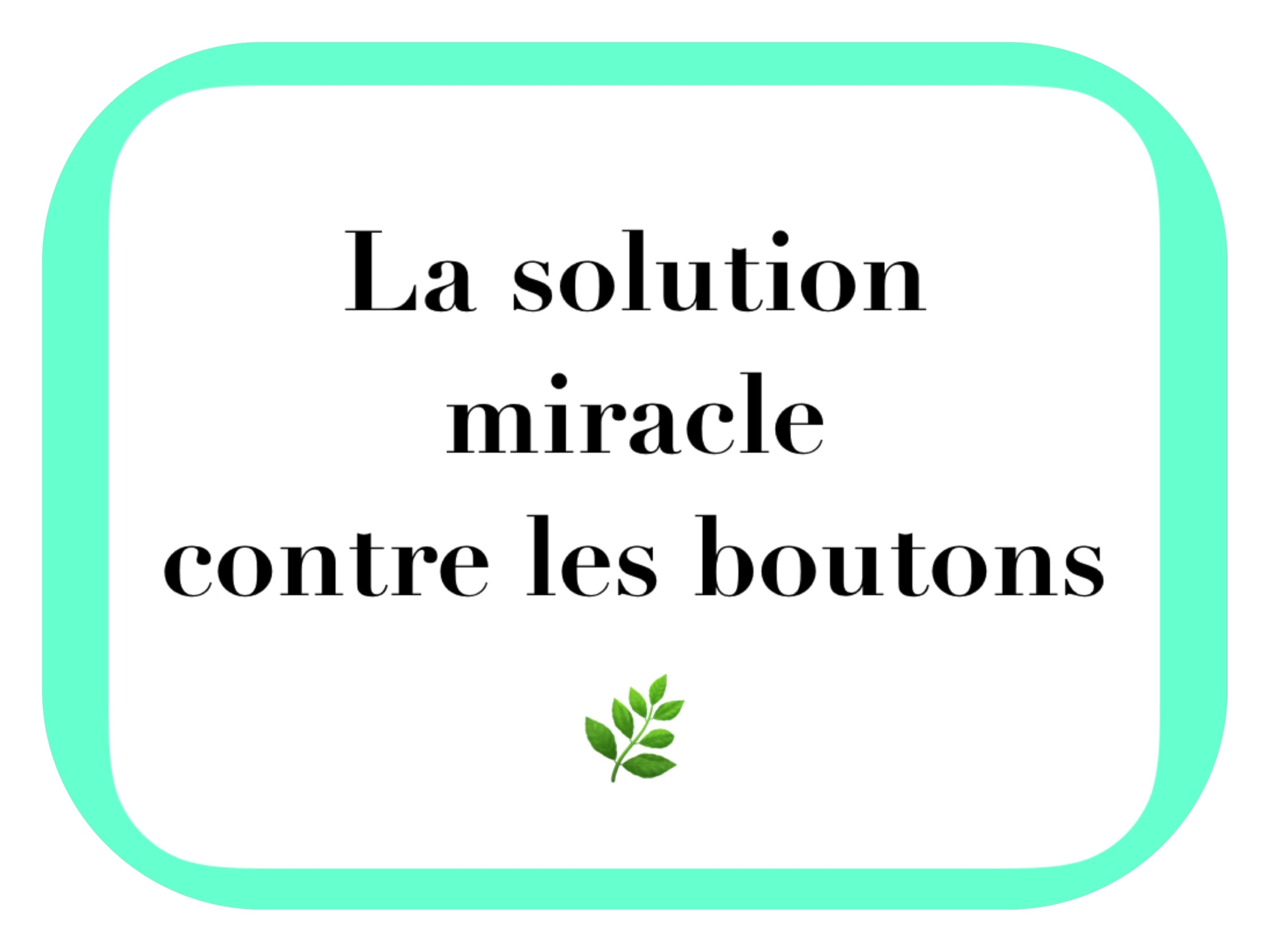 solution miracle bouton