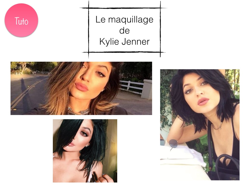 tuto maquillage kylie jenner