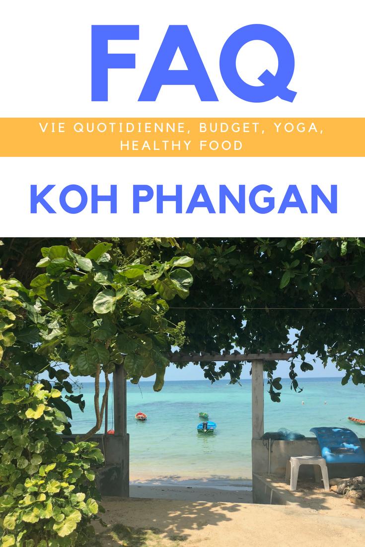 Vie quotidienne, logement, budget, alimentation et yoga. Je réponds à toutes vos questions concernant mon expérience à Koh Phangan