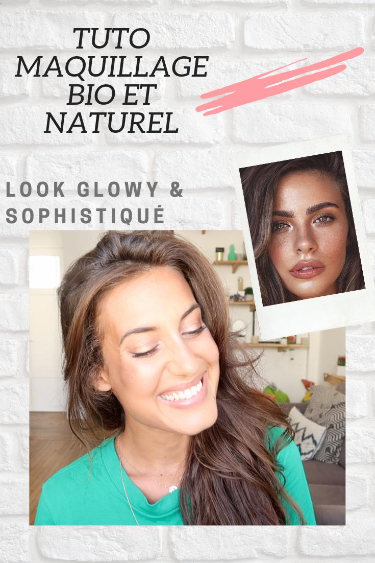 Un tuto maquillage bio et naturel pour un look sophistiqué et glowy