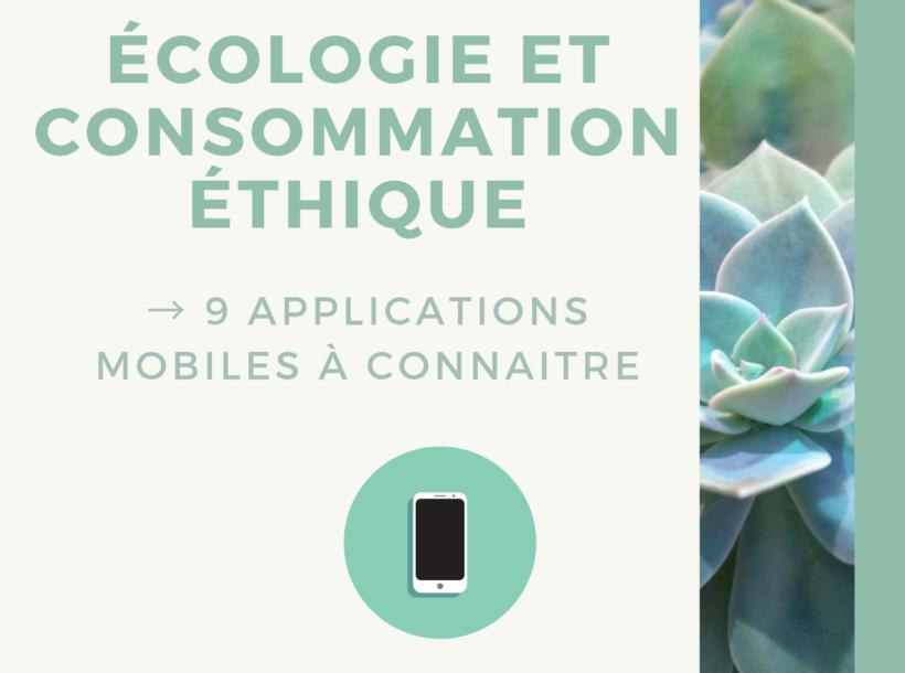 Ecologie et consommation éthique, voici 9 applications qui vont vous aider à changer peu à peu vos gestes quotidiens et contribuer à la sauvegarde de notre belle planète.